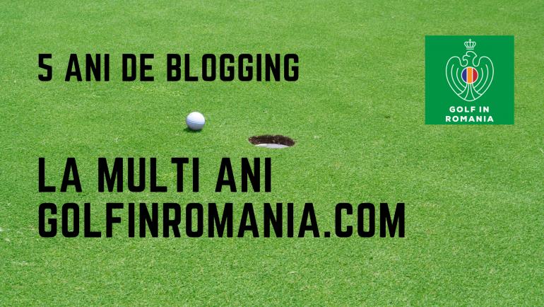5 Ani de Blogging pe golfinromania.com